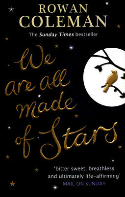 We are all made of stars by Rowan Coleman (Paperback)