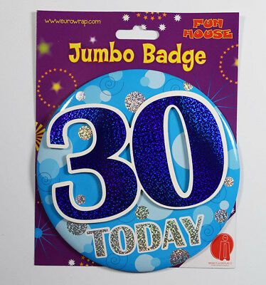 30 Today Jumbo Birthday Badge Male Holographic Male Adult Blue Accessories Party