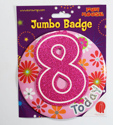 8 Today Birthday Badge Age Jumbo Large Girls Party Decoration 8th Accessory