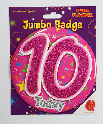 10 Today Birthday Badge Age Jumbo Large Girls Party Decoration 10th Accessory