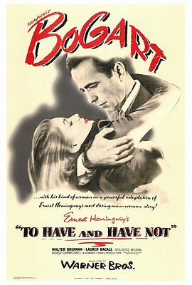 TO HAVE AND HAVE NOT Movie POSTER 27x40 Humphrey Bogart Lauren Bacall Walter