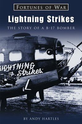 Lightning Strikes: The Story of a B-17 Bomber (Fortu..., Hartles, Andy Paperback