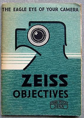 ZEISS OBJECTIVES CATALOGUE. THE EAGLE EYE OF YOUR CAMERA. Ph 333. CIRCA 1938