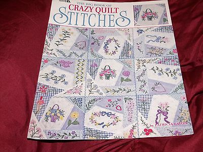 The Big Book of Crazy Quilt Stitches  ( Leisure Arts, PB, 2009 ) Embroidery