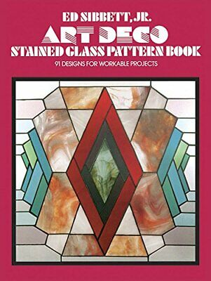 Art Deco Stained Glass Pattern Book: 91 Designs for ... by Sibbett, Ed Paperback