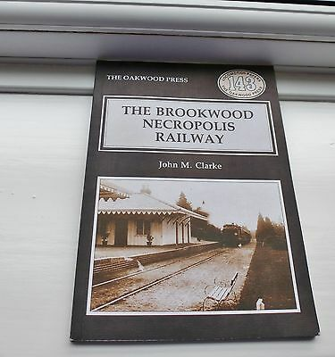 Brookwood Necropolis Railway John M Clarke Oakwood Press 143 2nd Edition Now Out