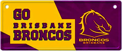 BRISBANE BRONCOS TIN LICENCE  PLATE  SIGN with Suction caps
