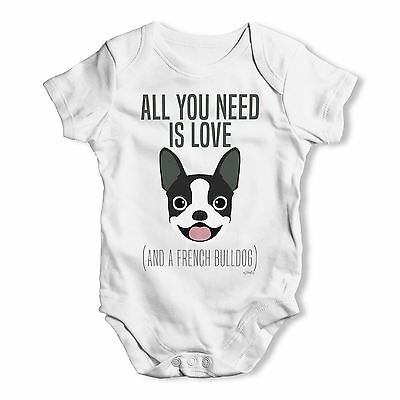1670c95b8 All You Need Is A French Bulldog Baby Unisex Funny Baby Grow Bodysuit