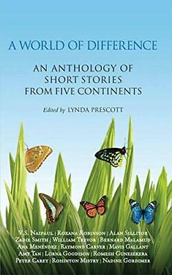 A World of Difference: An Anthology of Short Stories from Five Cont... Paperback