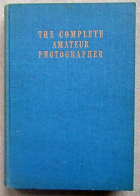 THE COMPLETE AMATEUR PHOTOGRAPHER by DICK BOER. 1st EDITION 1948