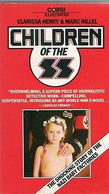 The Children Of The Of Ss German Nazi Ww2 Clarissa Henry & Marc Hillel