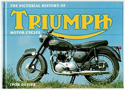 The Pictorial History of Triumph Motor Cycles by Davies, Ivor Book Book The