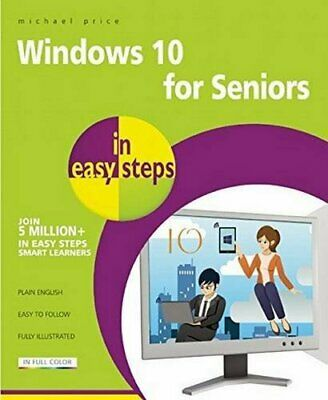 Windows 10 for Seniors in easy steps by Michael Price Book The Cheap Fast Free