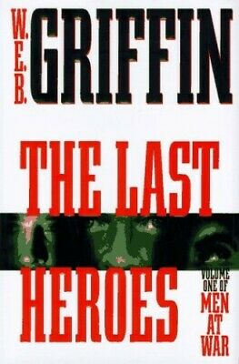 The Last Heroes (Men at War) by Griffin, W. E. B. Book The Cheap Fast Free Post