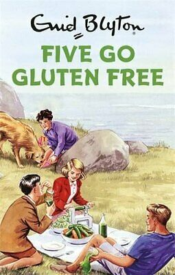 Five Go Gluten Free (Enid Blyton for Grown Ups) by Vincent, Bruno Book The Cheap