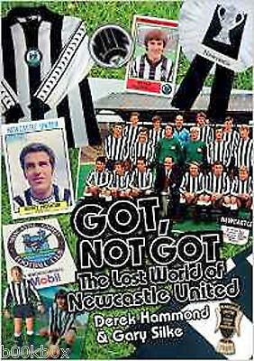 Got, Not Got: Newcastle United: The Lost World of Newcastle United, Book, New