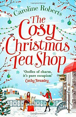 The Cosy Christmas Teashop: Cakes, Castles and Wedding B... by Roberts, Caroline