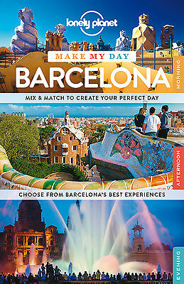 Lonely Planet MAKE MY DAY BARCELONA (Travel Guide) - BRAND NEW 9781743607008