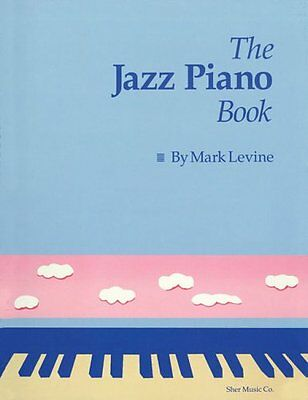 The Jazz Piano Book by Mark Levine 9780961470159 (Spiral bound, 1989)