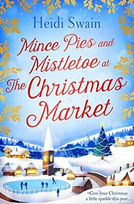 Mince Pies and Mistletoe at the Christmas Market by Swain, Heidi Book The Cheap