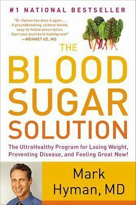 The Blood Sugar Solution : The UltraHealthy Program for Losing Weight, Preventi…