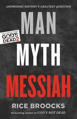 Man, Myth, Messiah: Answering History's Greatest Question