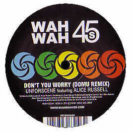 Unforscene - Don't You Worry - Wahwah 45 - 2005 #150827