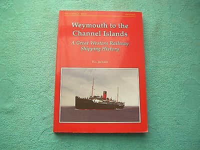 Weymouth To The Channel Islands A Great Western Shipping History Oakwood Press