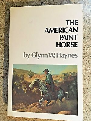 "Horse Book "" The American Paint Horse "" by Glynn W. Haynes"
