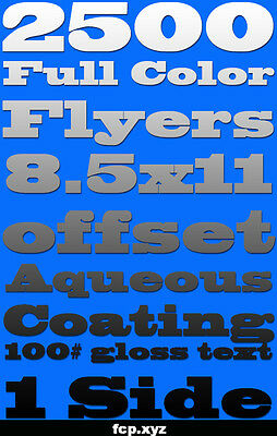"""2500 1 Sided Flyers 8.5"""" X 11"""" Full Color 100Lb Glossy, Aqueous Coated 8.5X11"""