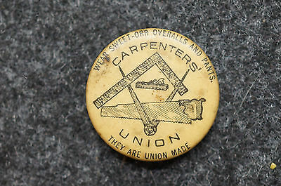 Super Rare Sweet Orr Overalls & Pants Carpenters Union Advertising Pinback 7/8""
