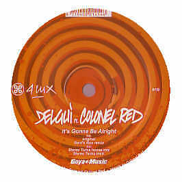 Delgui Ft Colonel Red - It's Gonna Be Alright - 4 Lux - 2006 #199430