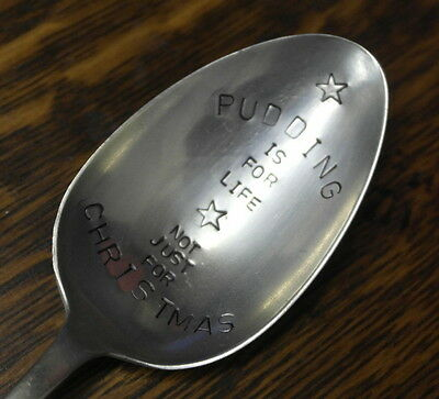 hand stamped PUDDING IS FOR LIFE NOT JUST CHRISTMAS serving SPOON