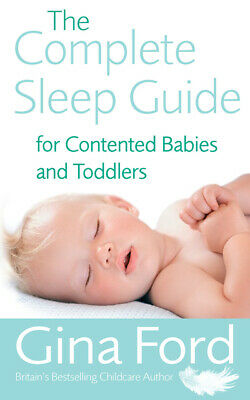 The complete sleep guide for contented babies and toddlers by Gina Ford