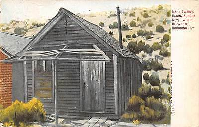 """AURORA, MINERAL CO NV, MARK TWAIN'S CABIN WHERE HE WROTE """"ROUGHING IT"""" used 1910"""