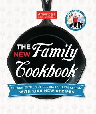 The America's Test Kitchen New Family Cookbook : All-New Edition of the...