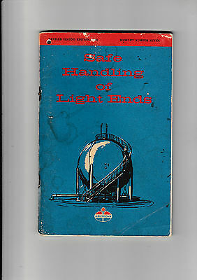 Safe Handling Of Light Ends  Published By The American Oil Company     1964