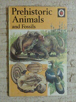 Prehistoric Animals and Fossils (A Ladybird natural... by Michael Smith Hardback