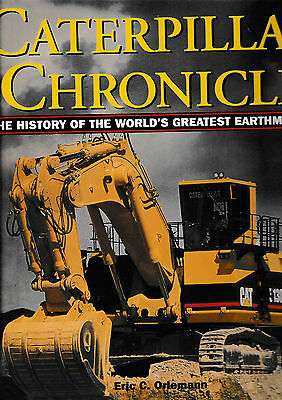 Caterpillar Chronicles..the History Of The Worlds Greatest Earthmovers.