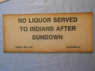 "1929 NO LIQUOR SERVED TO INDIANS AFTER SUNDOWN OKLAHOMA PAPER SIGN 5"" x 12"""
