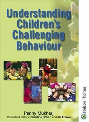 Understanding Children's Challenging Behaviour (... by Mukherji, Penny Paperback