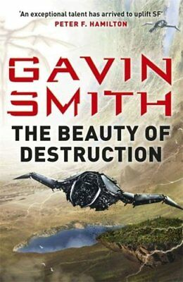 The Beauty of Destruction by Gavin G. Smith 9780575127357 (Paperback, 2016)