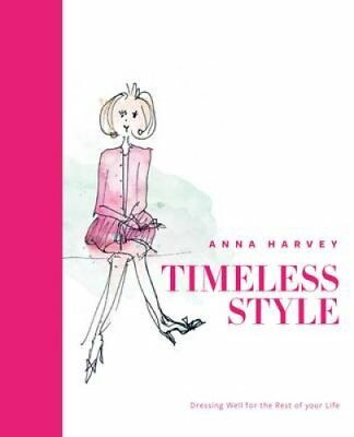 Timeless Style Dressing Well for the Rest of Your Life 9780957150096