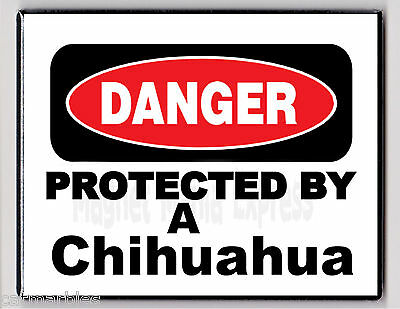 METAL MAGNET Danger Protected By A Chihuahua Humor Dog Dogs MAGNET X