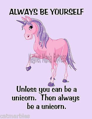 METAL REFRIGERATOR MAGNET Be Yourself Unless A Unicorn Always Be Unicorn Humor