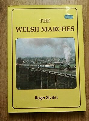 THE WELSH MARCHES Roger Siviter  steam railway book