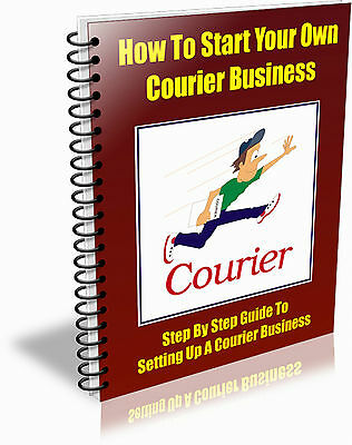 How To Start Your Own Courier Business and Much More - on CD Rom