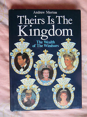 THEIRS IS THE KINGDOM, WEALTH OF THE ROYALS H/B Book THE QUEEN  PRINCESS DIANA