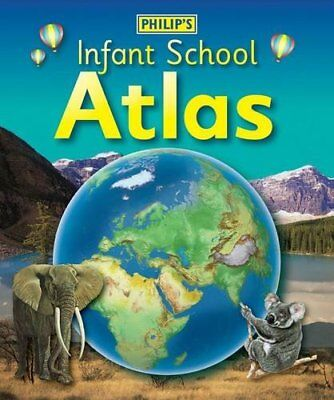 Philip's Infant School Atlas: For 5-7 year olds, Noonan, Rachel, Wright, David,