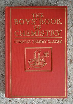 The Boys Book of Chemistry Charles Ramsay Clarke 1918, 7th printing April 1935!